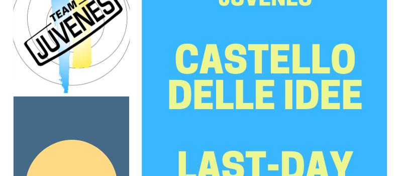 Castello delle Idee – last day